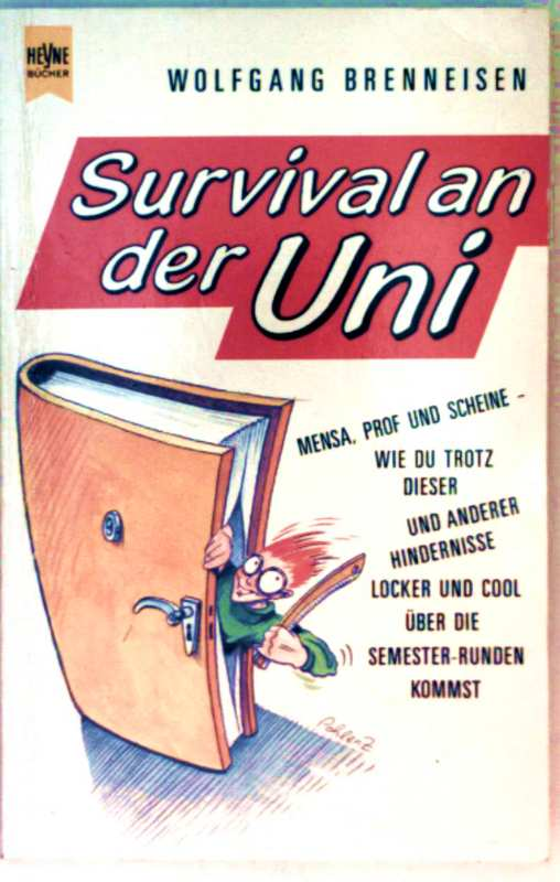 Survival an der Uni (das ultimative Studienbuch - ein zynisch-amüsanter Ratgeber)