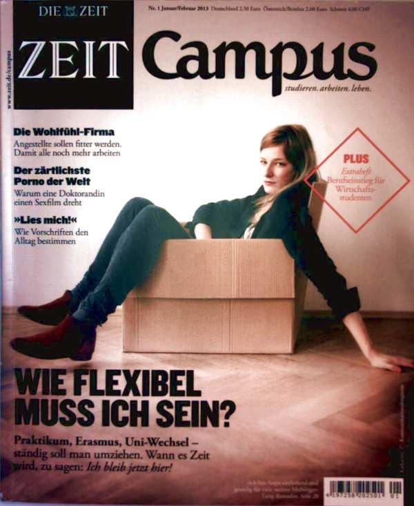 Die Zeit - Campus 2013 Nr. 1 Januar-Februar - wie flexibel Musik sein, die Wohlfühl-Firma, der zärtlichste Porno der Welt