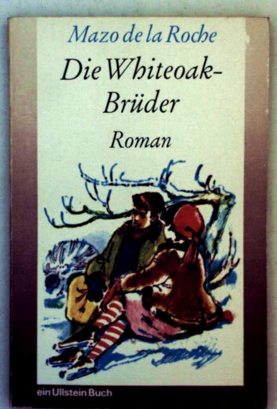 Mazo de la Roche: Die Whiteoakbrüder