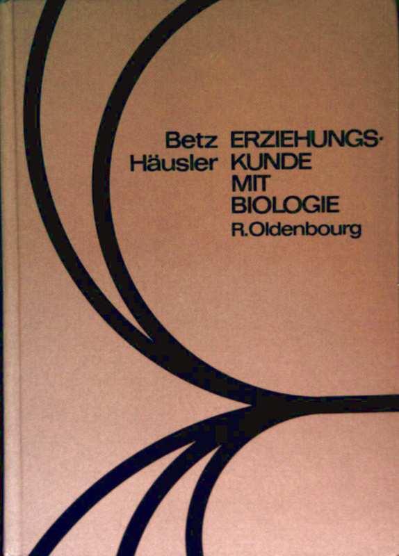 Erziehungskunde mit Biologie. Bd.4 (IV) - Menschenkunde