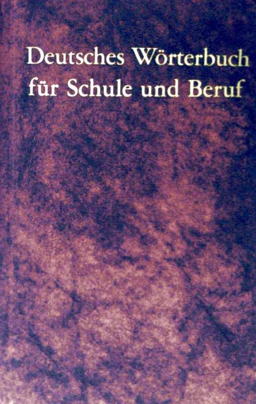 Arthur Schwarz: Deutsches Wörterbuch für Schule und Beruf