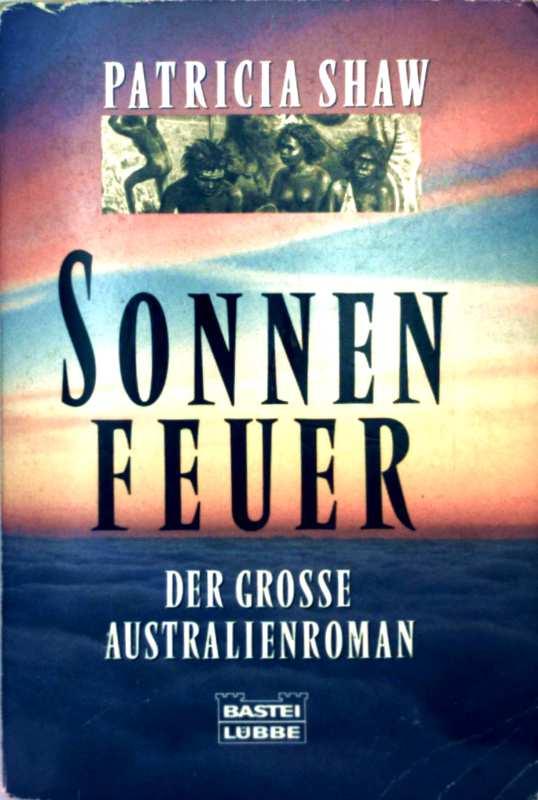 Sonnenfeuer - der grosse Australienroman