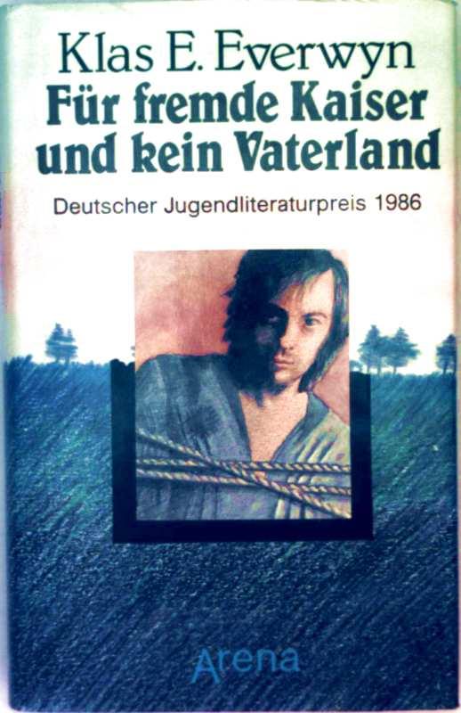 Für fremde Kaiser und kein Vaterland (Deutscher Literaturpreis 1986)