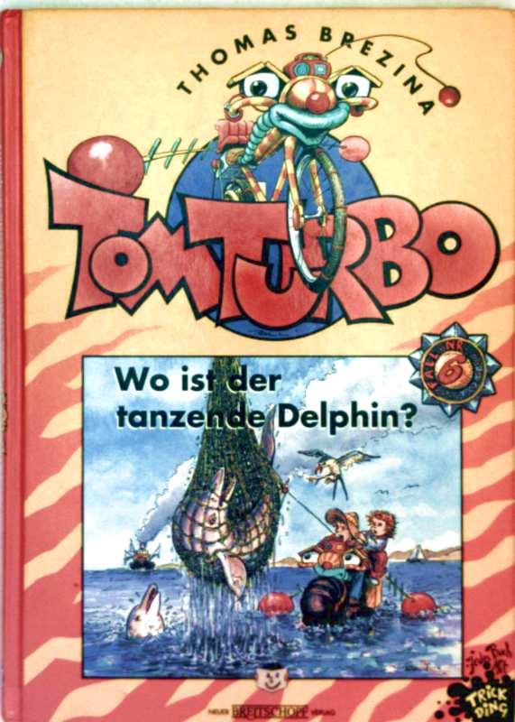 Thomas Brezina, Robert Rottensteiner (Zeichner): Tom Turbo - wo ist der tanzende Delphin (farbig illustriert)