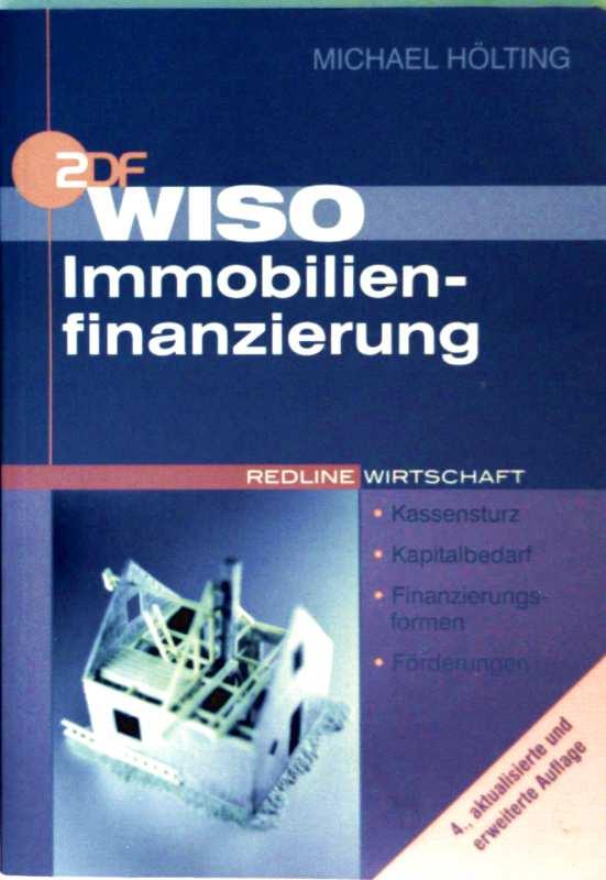 ZDF WISO Immobilienfinanzierung. Kapitalbedarf, Finanzierungsformen, Förderungen