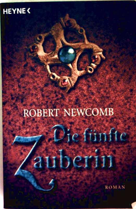 Robert Newcomb: Die fünfte Zauberin