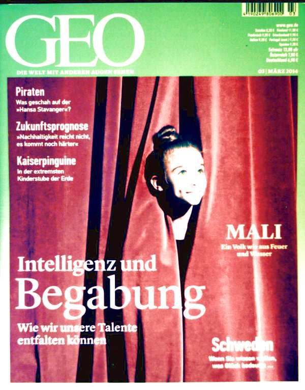 Peter Matthias Gaede: GEO Magazin 2014, Nr. 03 März - Intelligenz und Begabung - wie wir unsere Talente entfalten können, Mali - ein Volk wie aus Feuer und Wasser, Piraten, Pinguine