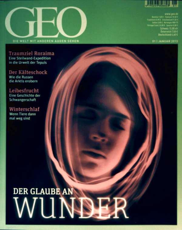 GEO Magazin 2013, Nr. 01 Januar - der Glaube an Wunder, Traumziel Roraima, Kälteschock - wie Russen die Arktis erobern, Schwangerschaft, Winterschlaf