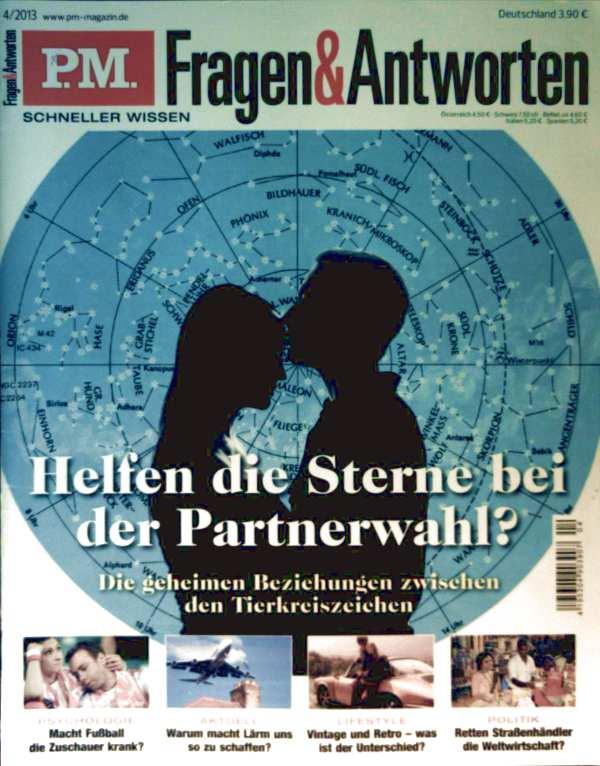 P.M. Fragen und Antworten 2013 Nr. 04 April, helfen die Sterne bei der Partnerwahl, macht Fußball krank, Lärmbelastung, retten Straßenhändler die Weltwirtschaft