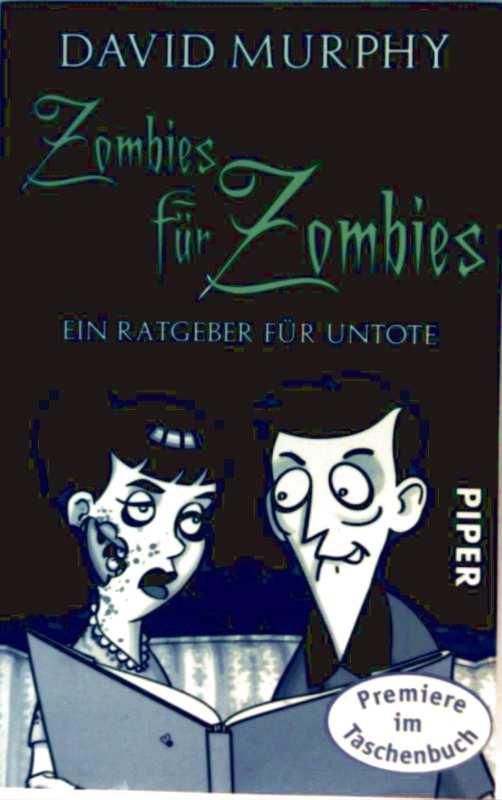 David Murphy: Zombies dür Zombies - ein Ratgeber für Untote ( Premiere im Taschenbuch)