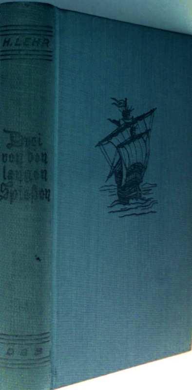 Drei von den langen Spießen - Ein Hanseaten-Roman