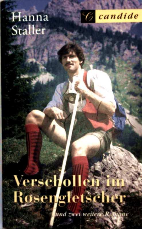 Hanna Staller: Verschollen im Rosengletscher, Der Fluch der bösen Tat, mein Herz soll dein Zuhause sein