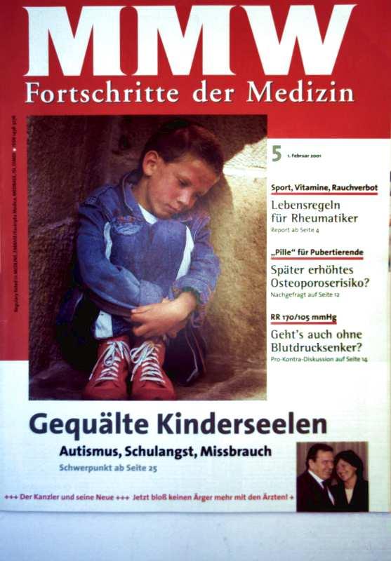 MMW Fortschritte der Medizin Februar 2001 Nr. 05 - gequälte Kinderseelen: Autismus, Schul Angst, Missbrauch, Lebensregeln für Rheumatiker: Sport, Vitamine, Rauchverbot, Pille für Pubertierende?