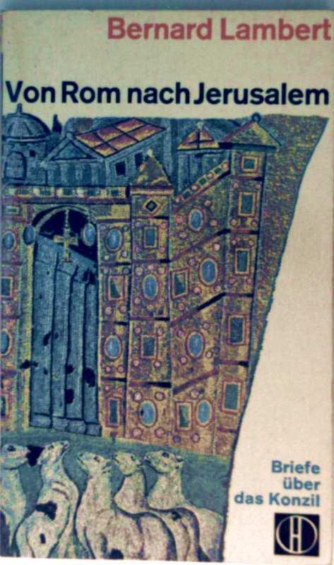 Bernard Lambert: Von Rom nach Jerusalem – Briefe über das Konzil (Herder-Bücherei Bd. 176)