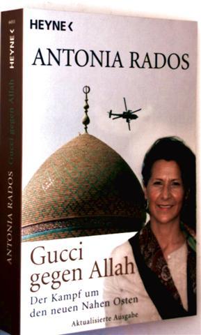 Gucci gegen Allah - der Kampf um den Nahen Osten (aktualisierte Ausgabe)