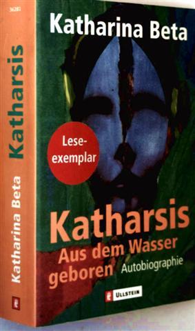 Katharsis - aus dem Wasser geboren, Autobiografie (Leseexemplar)