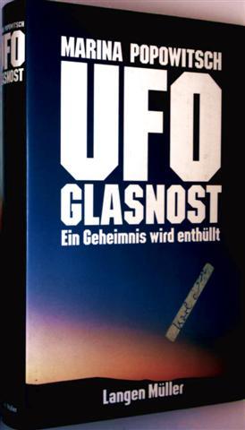 Ufo Glasnost - ein Geheimnis wird enthüllt (Bericht aus bisher unveröffentlichten Quellen über die spektakulären Ergebnisse der offiziellen sowjetischen UFO-Untersuchungen - Mit 32 Abbildungen)