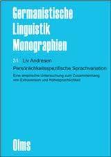 Persönlichkeitsspezifische Sprachvariation: Eine empirische Untersuchung zum Zusammenhang von Extraversion und Nähesprachlichkeit. (Germanistische Linguistik - Monographien)