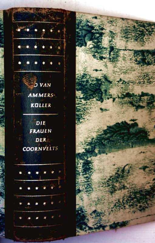 Die Frauen der Coornvelts - Romantrilogie: die Frau und der Coornvelts, Frauenkreuzzug, der Apfel und Eva