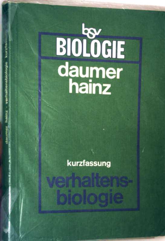 Biologie - Kurzfassung Verhaltensbiologie: Ethnologie, Kybernetik und Neurophysiologie