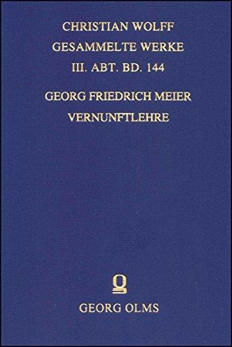 Vernunftlehre (Christian Wolff, Gesammelte Werke, III. Abt.: MATERIALIEN UND DOKUMENTE)
