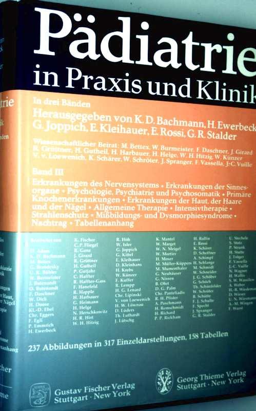 Pädiatrie in Praxis und Klinik, Bd. 3: Erkrankungen des Nervensystems, der Nägel, der Haut, der Haare u. d. Sinnesorgane, Psychologie, Psychiatrie und Psychosomatik, primäre  Knochenerkrankung,...