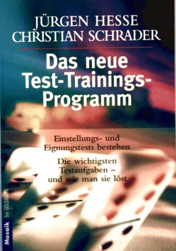 Das neue Test-Trainings-Programm. Einstellung- und Eignungstests bestehen. Die wichtigsten Testaufgaben - und wie man sie löst