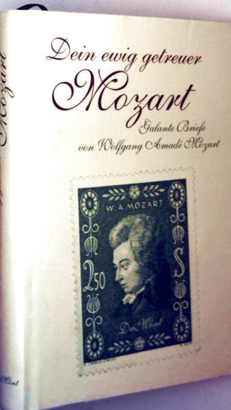Dein ewig getreuer Mozart - galante Briefe von Wolfgang Amade Mozart