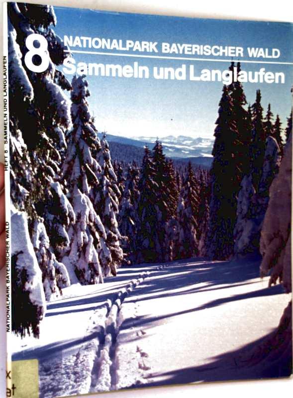 Nationalpark Bayerischer Wald - , Heft 8: Sammeln und Langlaufen