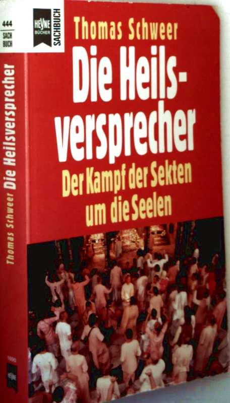 Thomas Schweer: Die Heilsversprecher - der Kampf der Sekten um die Seelen