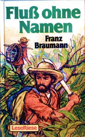 Braumann, Franz: Fluss ohne Namen [schwarzweiß illustriert]