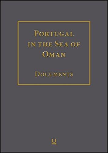 Portugal in the Sea of Oman: Religion and Politics. Research on Documents. Corpus 1: Arquivo Nacional da Torre do Tombo: Part 2: Volumes 1-10. Transcription. English + Arabic Translation