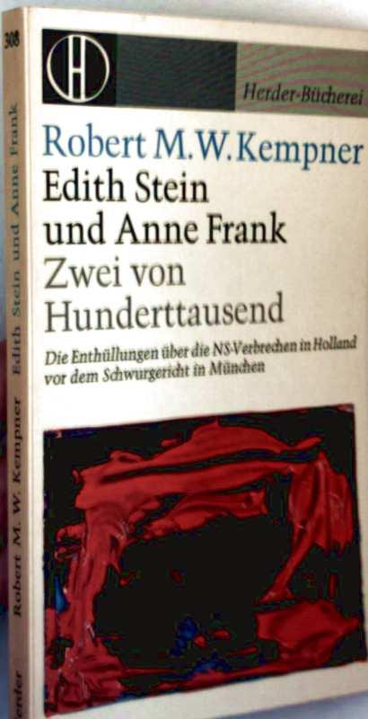 Edith Stein und Anne Frank - die Enthüllungen über die NS-Verbrechen in Holland vor dem Schwurgericht in München
