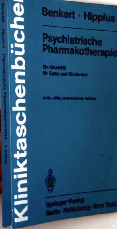 Kliniktaschenbücher - Psychiatrische Pharmakotherapie, ein Grundriss für Ärzte und Studenten