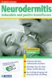Neurodermitis behandeln und positiv beeinflussen