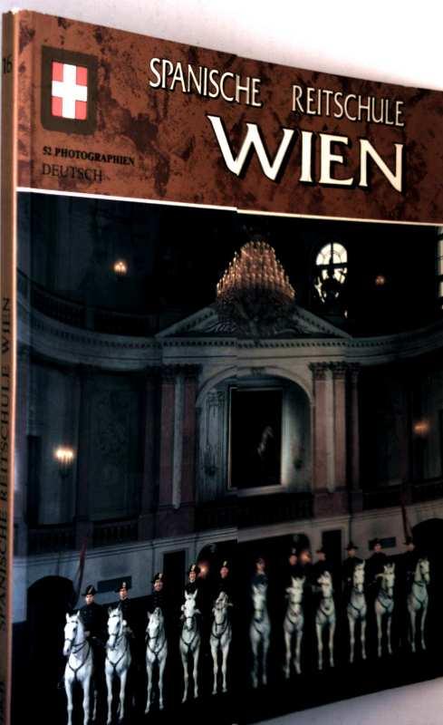 Spanische Reitschule Wien (die spanische Reitschule, die alte Kaiserstadt Wien)