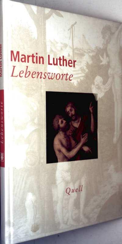 Lebensworte (mit Tafelbildern von Lukas Cranach d. Ä. illustriert)