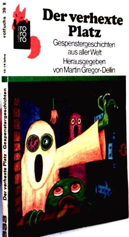 Der verhexte Platz - Gespenstergeschichten aus aller Welt (schwarzweiß illustriert)