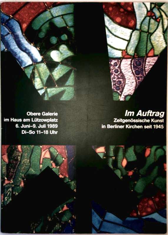 Zeitgenössische Kunst in Berliner Kirchen seit 1945 (obere Galerie im Haus von Lützowplatz 6. Juni- 9. Juli 1989 - Ausstellung anlässlich des 23. deutschen Evangelischen Kirchentags 1989 in Berlin)