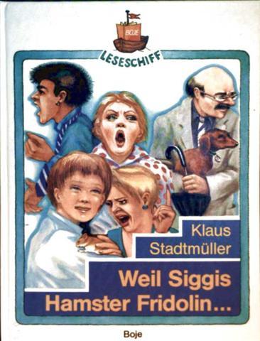 Klaus Stadtmüller und Malgorzata Konwerska (Zeichnerin): Weil Siggis Hamster Fridolin...(Leseschiff - schwarzweiß illustriert)