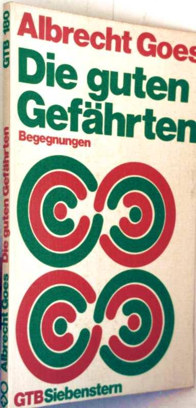 Albrecht Goes: Die guten Gefährten - Begegnungen (GTBSiebenstern)