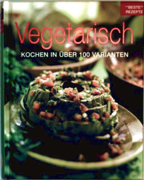 Vegetarisch kochen in über 100 Varianten