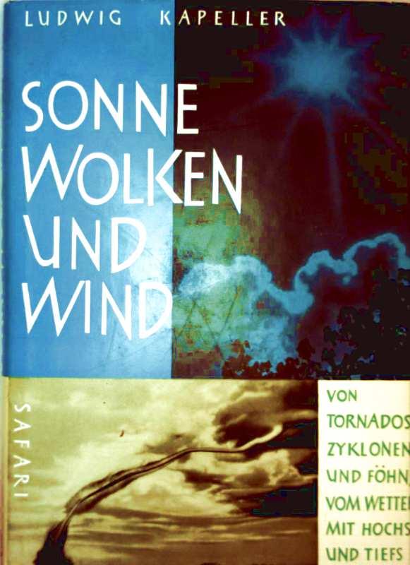 Sonne, Wolken und Wind. Von Tornados, Zyklonen und Föhn. Vom Wetter mit Hochs und Tiefs