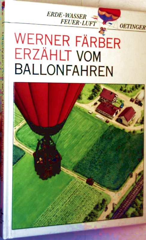 Werner Färber, Uwe Klindworth: Vom Ballonfahren (Erde, Wasser, Feuer, Luft - farbig illustriert)