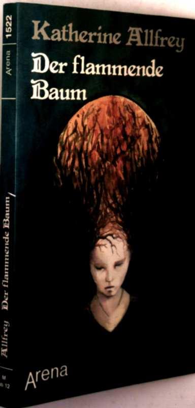 Der flammende Baum (Arena Bücher: das Leben erleben)
