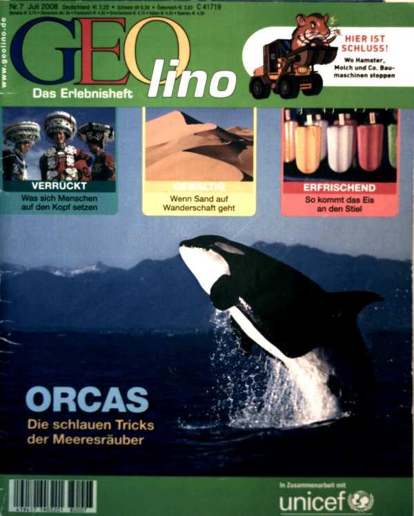 Geolino, das Erlebnisheft Nr. 7, Juli 2008 - Orcars: die schlauen Tricks der Meeresräuber, wenn Sand auf Wanderschaft geht, so kommt das Eis an den Stiel