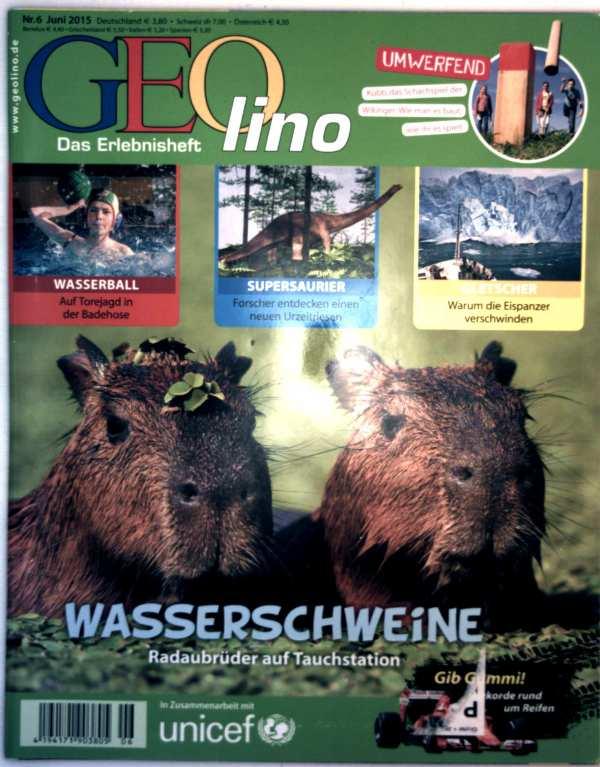 Geolino, das Erlebnisheft Nr. 6, Juni 2015 - Wasserschweine: Radaubrüder auf Tauchstation, Supersaurier: Forscher entdecken einen neuen Urzeitriesen, Gletscher: warum die Eispanzer verschwinden