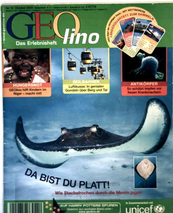Geolino, das Erlebnisheft Nr. 10, Oktober 2005 - da bist du platt!: wie Stachelrochen durch die Meere jagen, Seilbahnen: in genialen Gondeln über Berg und Tal, Antikörper: so schützt impfen