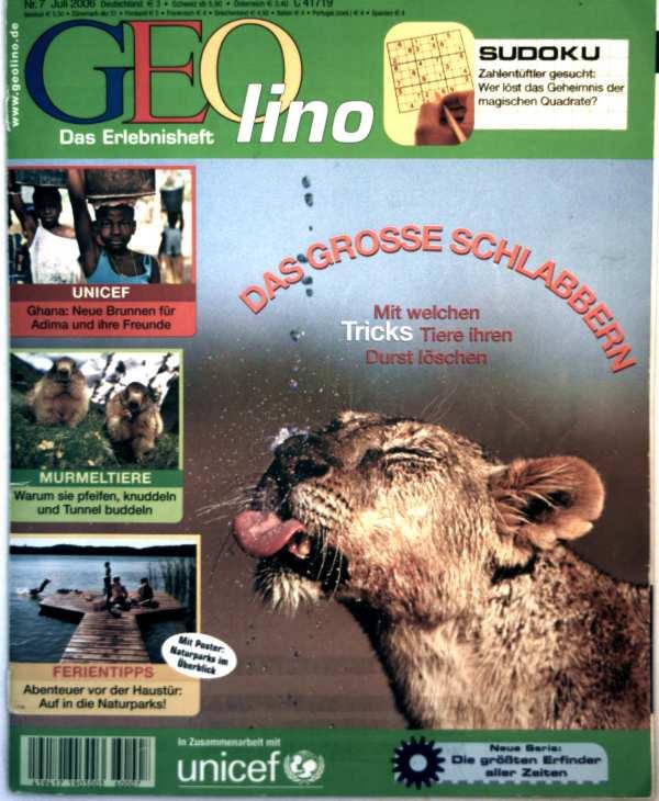 Geolino, das Erlebnisheft Nr. 7, Juli 2006 - das große Schlabbern: mit welchen Tricks Tiere ihren Durst löschen, Murmeltiere: warum sie pfeifen Nudeln und Tunnel bauen