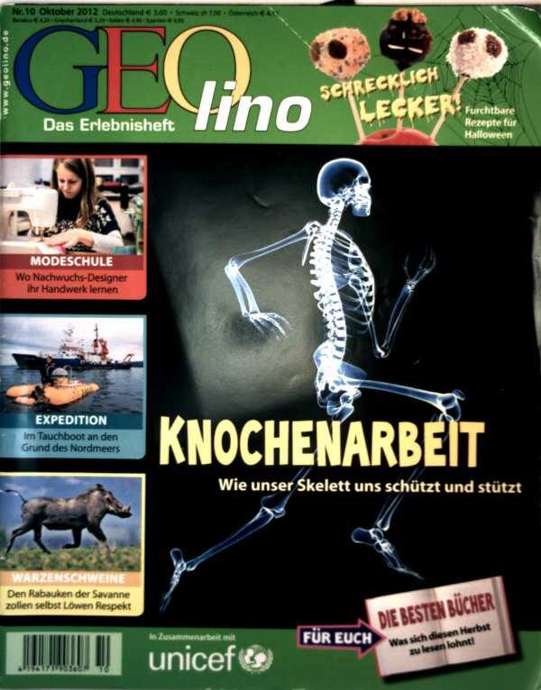 Geolino, das Erlebnisheft Nr. 10, Oktober 2012 - Knochenarbeit: wie unser Skelett uns schützt und stützt, Warzenschweine: Rabauken d. Savanne zollen selbst Löwen Respekt, Modeschule: Nachwuchsdesigner